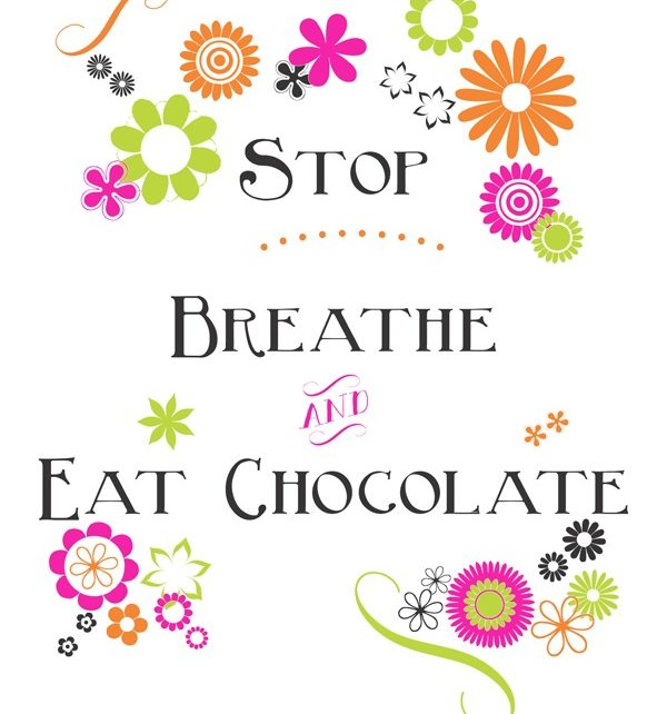 Stop-Breathe-Eat Chocolate Free Printable Hot Colors