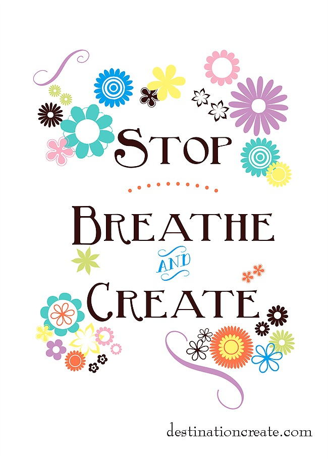 Stop-Breathe-Create Free Printable pastels